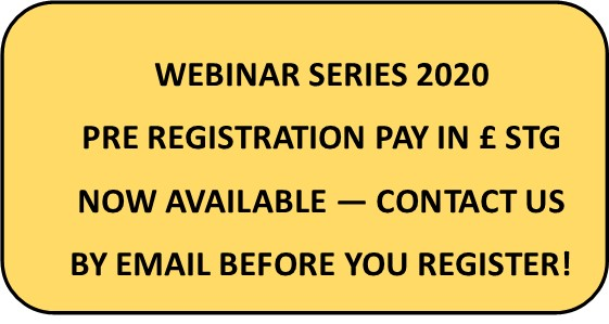 Webinar payments now available in £ Sterling BEFORE REGISTRATION only – – Email us directly!